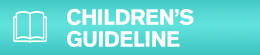 Children's Guideline